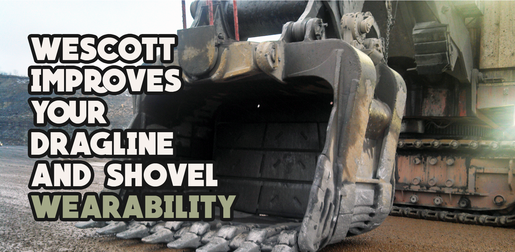 Improve your Dragline and Shovel Wearability